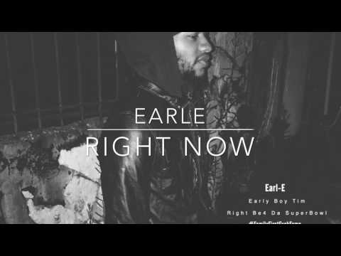 EarlE (Early Boy Tim) - Right Now