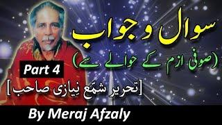 Sawal o Jawab {Part 4} (Sufism Ke Hawaale Se) [Tahreer Shamma Niyazi Sb] || By Meraj Afzaly
