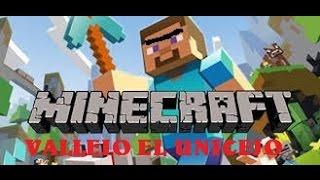 Minecraft Vallejo el unicejo ep1