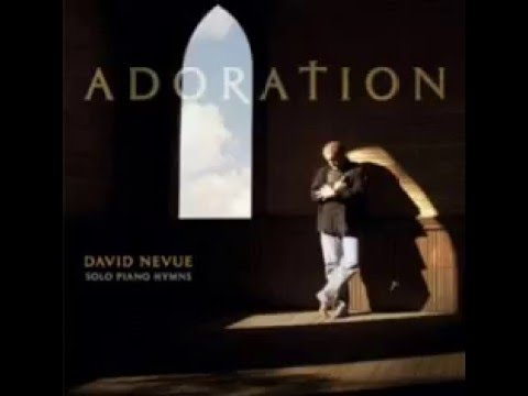 David Nevue - Come Thou Fount of Every Blessing