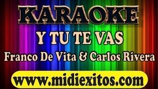 Y TU TE VAS - FRANCO DE VITA & CARLOS RIVERA - KARAOKE