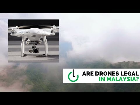 Are Drones Legal In Malaysia? - CanLaw Buzz
