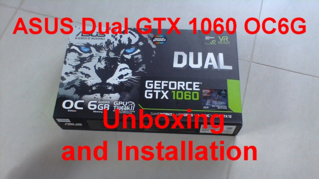 ASUS Dual GTX 1060 OC6G Unboxing and Installation