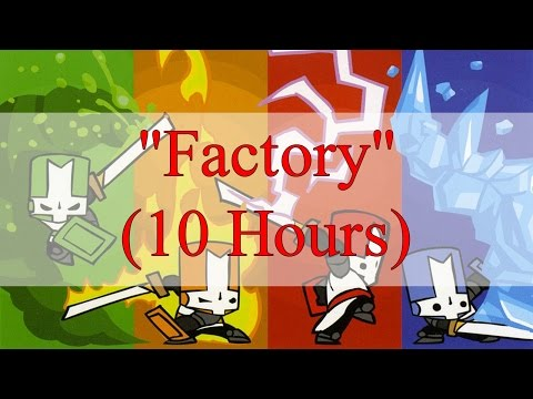 "Castle Crashers: ""Factory"" (10 Hours)"