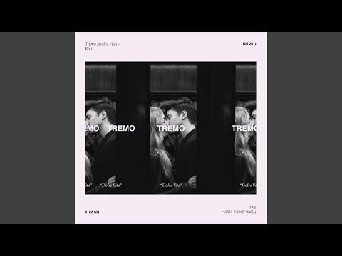 Tremo (Dolce Vita) - 2018