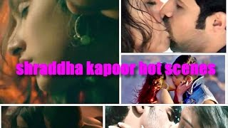 shraddha kapoor unseen hot sex scenes collections... must watch