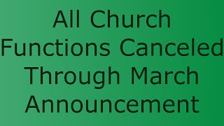 All church functions canceled through March