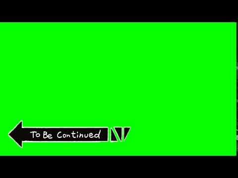 Продолжение следует на зелёном фоне   To be contineud green screen