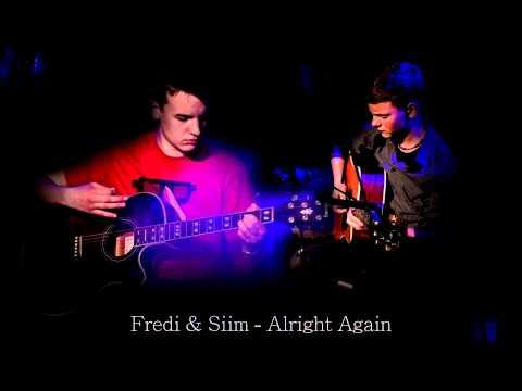 Fredi & Siim - Alright Again