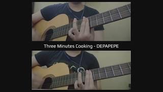 Three Minutes Cooking - DEPAPEPE [Radiyan Cover]