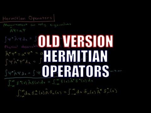 Quantum Chemistry 4.7 - Hermitian Operators (Old Version)