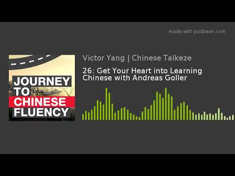 26: Get Your Heart into Learning Chinese with Andreas Goller