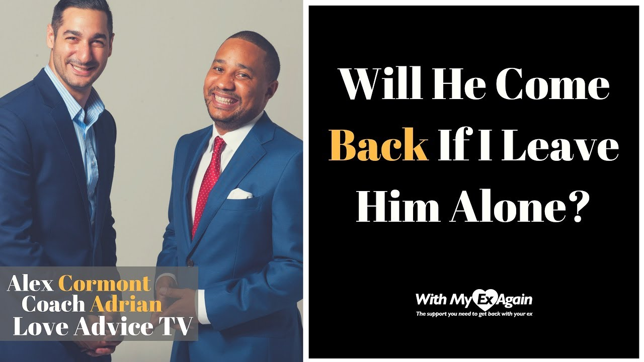 he left me will he come back
