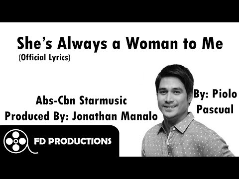 (Lyrics) She's Always a Woman to Me - Piolo Pascual