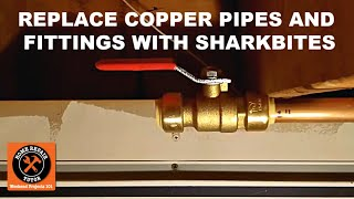replacing copper pipes and fittings with sharkbite push fit connectors by home repair tutor
