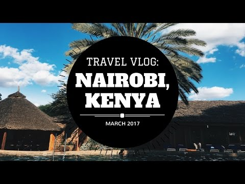 TRAVEL VLOG: NAIROBI, KENYA