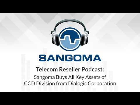 Sangoma Buys All Key Assets of CCD Division from Dialogic Corporation