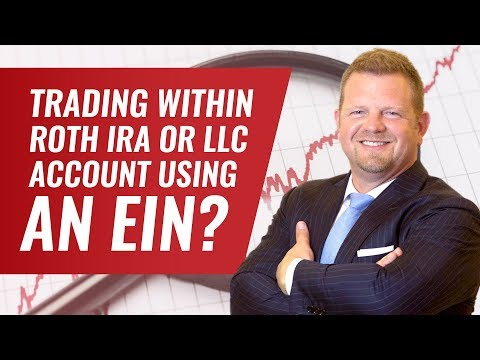 Can You Trade Within a Roth IRA or LLC Account Using EIN Number?