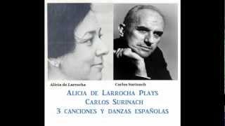 Alicia de Larrocha plays Carlos Surinach - 3 Canciones y Danzas Españolas
