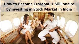 Become Crorepati / Millionaire in Stock Market [ In English ]