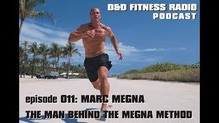 D&D Fitness Radio Podcast - Episode 011 - Marc Megna: The Man Behind the Megna Method