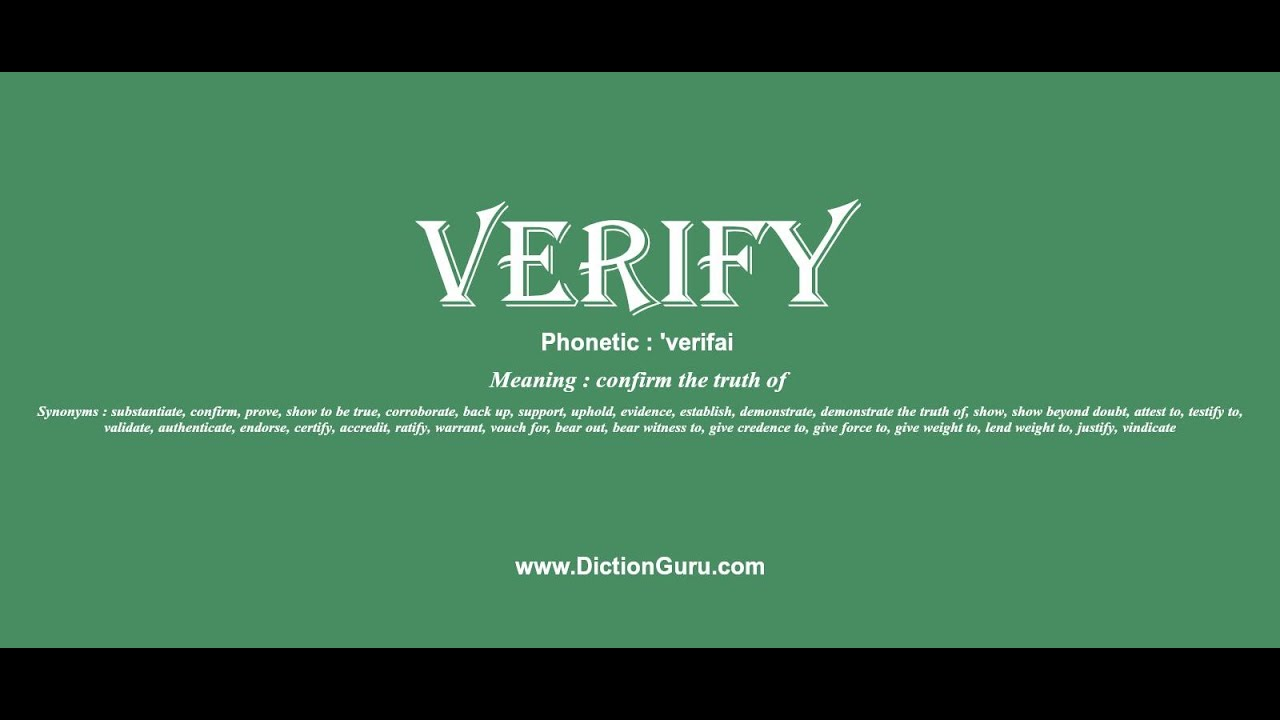 verify: Pronounce verify with Meaning, Phonetic, Synonyms and Sentence  Examples