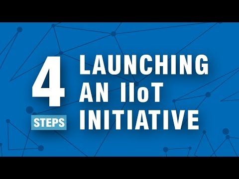 4 steps for lauching an IIoT initiative