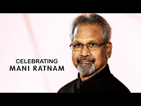 Celebrating Mani Ratnam - A Tribute
