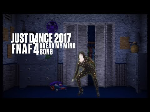 """Just Dance 2017 - FNAF 4 Song """"Break My Mind"""" by DAGames (Fanmade)"""