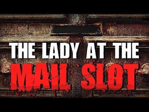 """The Lady at the Mail Slot"" | Creepypasta"