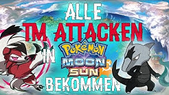 Alle Fundorte Der TM Attacken !!   Alle 100 TM Angriffe Bekommen !!   Pokemon Sonne & Pokemon Mond