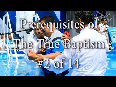#2 of 14 - Prerequisites for The True Baptism - One Minute Truths