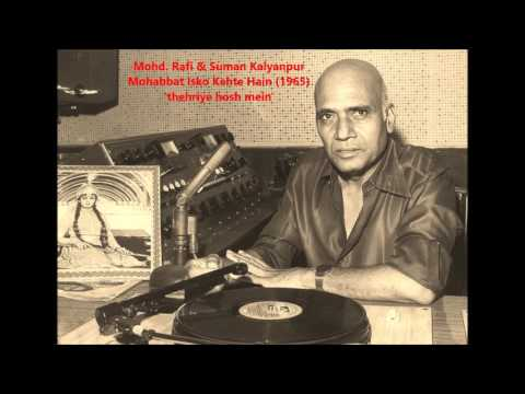 Mohd. Rafi & Suman Kalyanpur - Mohabbat Isko Kehte Hain (1965) - 'thehriye hosh mein'