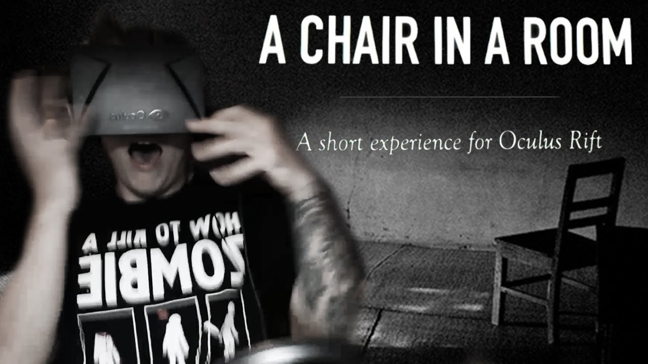 A Chair In A Room   Oculus Rift Horror Game!   YouTube