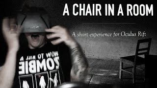 A Chair In A Room - Oculus Rift Horror Game!