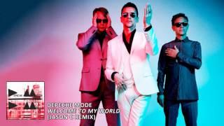Depeche Mode Welcome To My World Jason C Remix