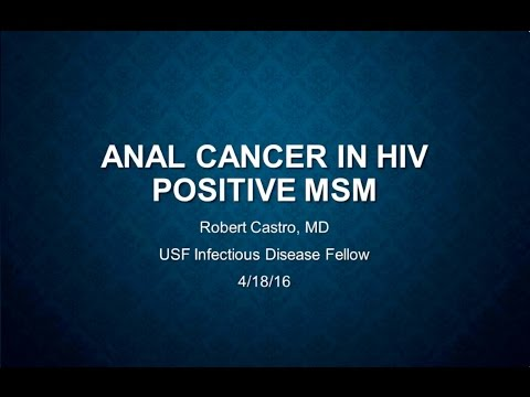 Anal Cancer In HIV Positive MSMs -- Robert Castro, MD
