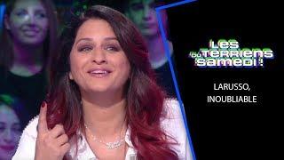 Larusso, inoubliable - LTS 18/05/19