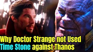 Why Doctor Strange Did not Used Time Stone against Thanos in Avengers Infinity War