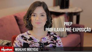 Migalhas Bioéticas - PrEP - Profilaxia Pré-Exposição