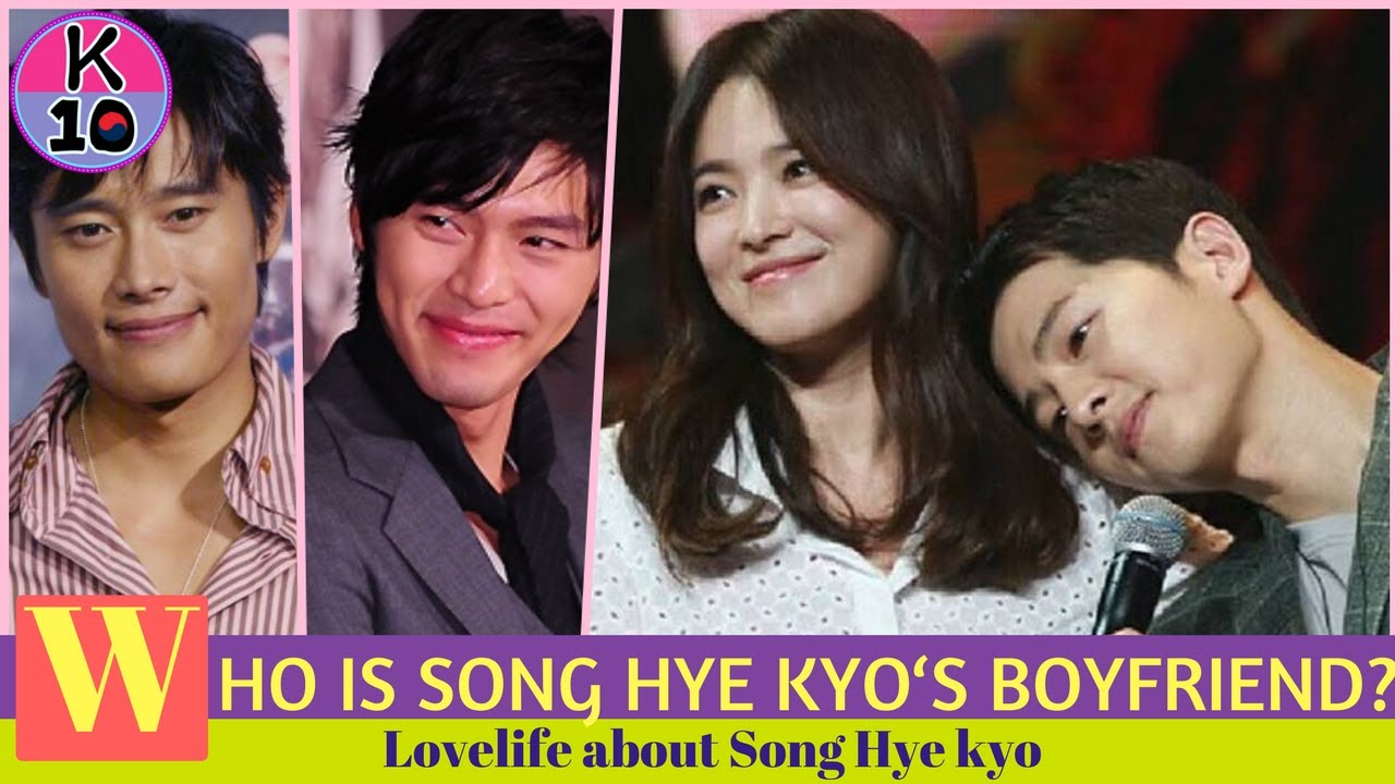 Who is Song Hye kye's Boyfriend? Lovelife about Song Hye ...