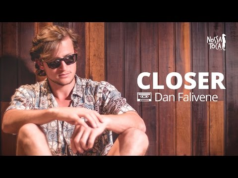 Closer - The Chainsmokers Dan Fane cover  Nossa Toca