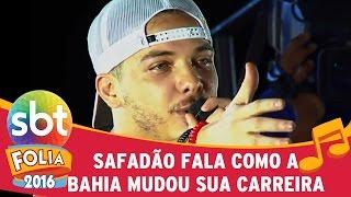 SBT Folia 2016 - Wesley Safadão fala como a Bahia mudou sua carreira