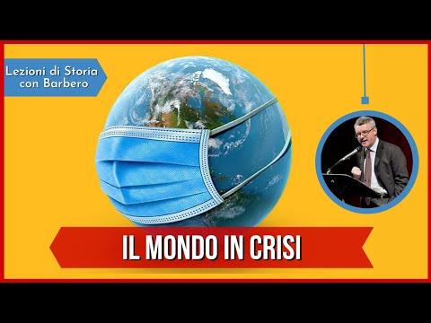 Il Mondo in Crisi - Alessandro Barbero (Inedito Settembre 2020)