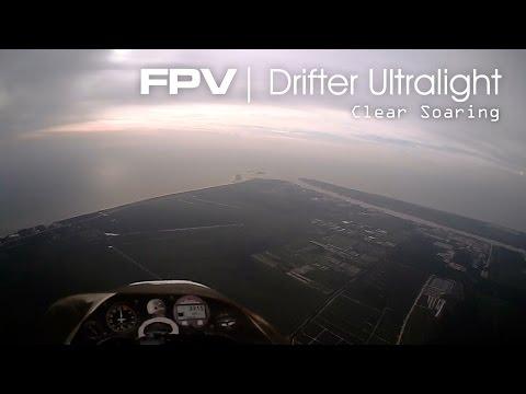 Clear soaring - FPV Drifter Ultralight