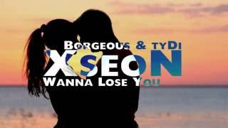 Borgeous & tyDi – Wanna Lose You (XseoN Remix)