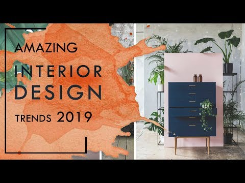 INTERIOR DESIGN TRENDS 2019 | Future Interior Designs and Decor