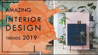 INTERIOR DESIGN TRENDS 2019 | Future Interior Designs and Decor