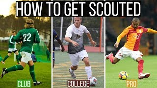 How To Get Scouted For A Pro Football Team, College or Club Team