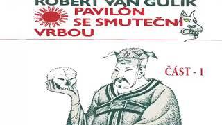 Robert Hans Van Gulik Pavilón se smuteční vrbou část 1 Mluvené slovo Detektivka